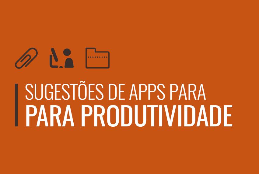 sugestao de aplicativos para produtividade