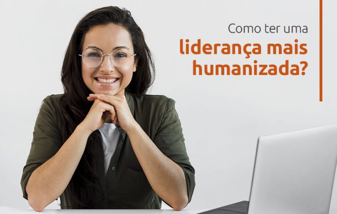 liderança humanizada