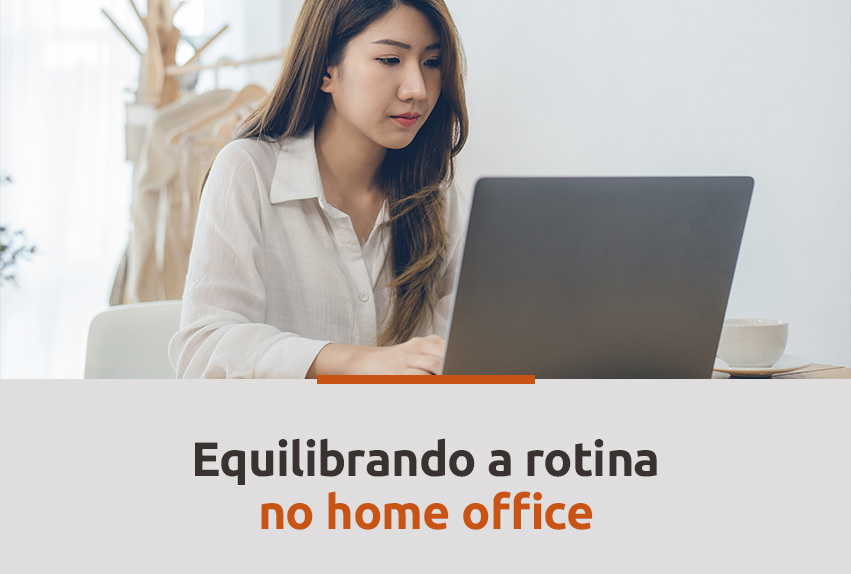Equilibrando a rotina no home office