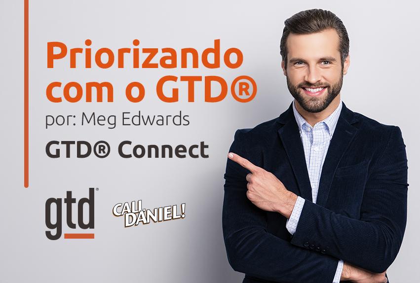 Priorizando com o GTD®, por: Meg Edwards GTD® Connect